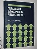 Nuclear Imaging in Pediatrics 9780815176794