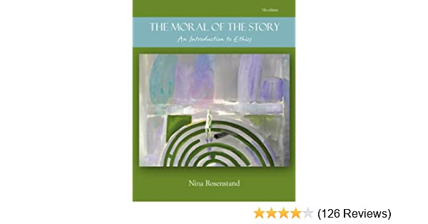 The moral of the story an introduction to ethics 7th edition the moral of the story an introduction to ethics 7th edition kindle edition by nina rosenstand politics social sciences kindle ebooks amazon fandeluxe Choice Image