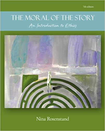 The moral of the story an introduction to ethics 7th edition the moral of the story an introduction to ethics 7th edition kindle edition by nina rosenstand politics social sciences kindle ebooks amazon fandeluxe Images