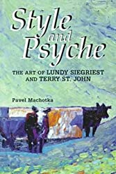 Style and Psyche: The Art of Lundy Slegriest and Terry St. John (Perspectives on Creativity)