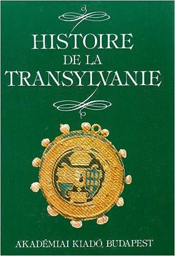 Amazon Fr Histoire De La Transylvanie Collectif Livres