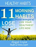 Weight Loss: 11 Morning Habits (Weight loss guide health goals improved health diet morning plan healthy weight loss)