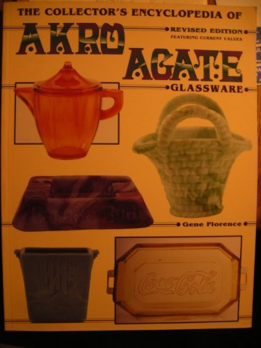 The Collector's Encyclopedia of Akro Agate Glassware by Gene Florence (1992-12-10)