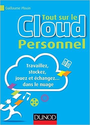 Tout sur le cloud personnel - Guillaume Plouin