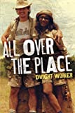img - for All Over The Place: Stories from a different time, from vanishing places book / textbook / text book