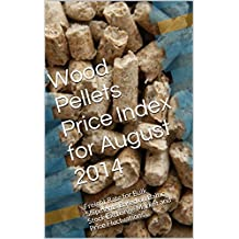 Wood Pellets Price Index for August 2014: Freight Rate for Bulk Shipments Based on Baltic Exchange Index and Market Fluctuations