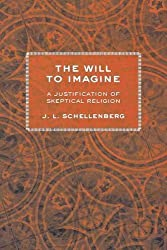 The Will to Imagine by J. L. Schellenberg (2012-09-13)