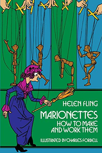 Marionettes: How to Make and Work -