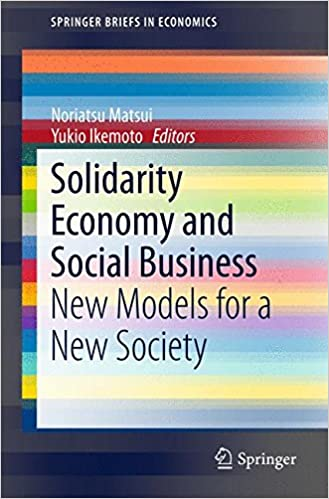 Solidarity economy and social business new models for a new by solidarity economy and social business new models for a new by noriatsu matsui yukio ikemoto fandeluxe Image collections