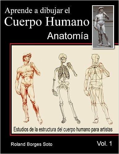 Aprende a Dibujar El Cuerpo Humano / Volumen #1 - La Anatomia Humana ...