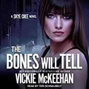 The Bones Will Tell: Skye Cree Series, Book 2 | Vickie McKeehan