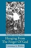 Hanging from the Finger of God, Constance V. Walden, 0595232035