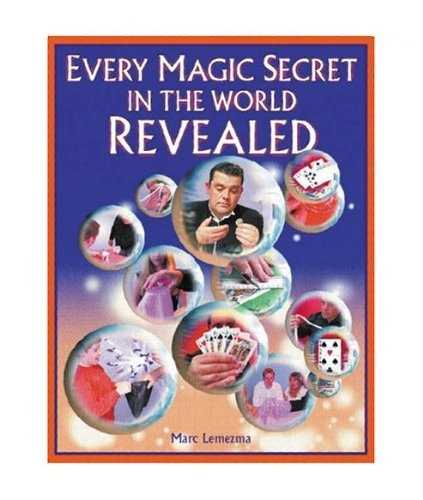Every Magic Secret in the World Revealed