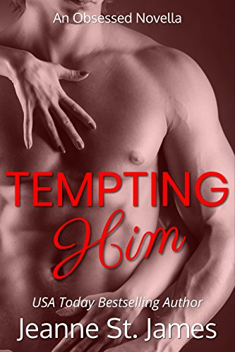 Tempting Him (An Obsessed Novella Book 5) by [St. James, Jeanne]