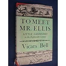 To Meet Mr. Ellis by Vicars Bell