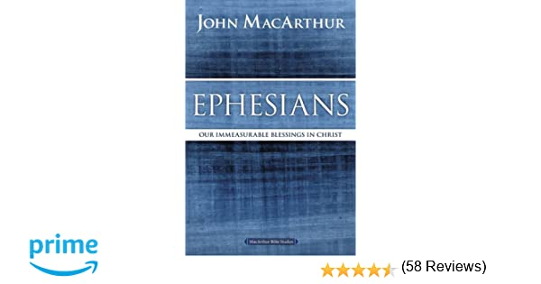 Ephesians our immeasurable blessings in christ macarthur bible ephesians our immeasurable blessings in christ macarthur bible studies john f macarthur 9780718035105 amazon books fandeluxe Choice Image