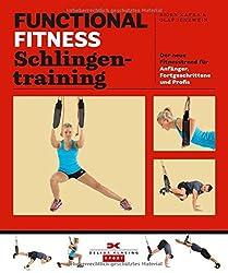 Functional Fitness Schlingentraining: Der neue Fitnesstrend für Anfänger, Fortgeschrittene und Profis