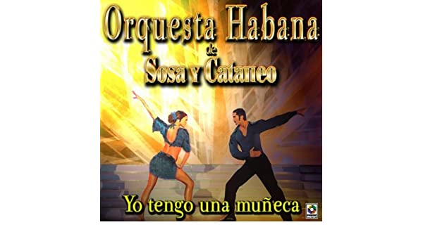 Ya Yo Se by Orquesta Habana De Sosa Y Cataneo on Amazon ...