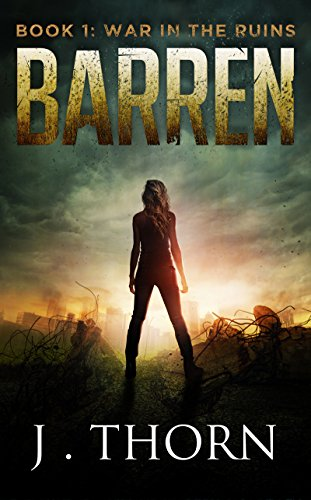 BARREN: Book 1 - War in the Ruins by [Thorn, J.]