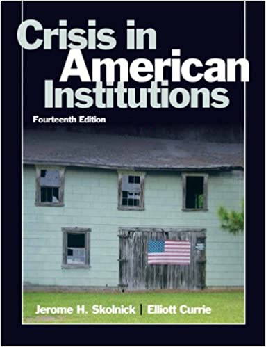 Crisis in american institutions 14th edition jerome h skolnick crisis in american institutions 14th edition 14th edition fandeluxe Image collections