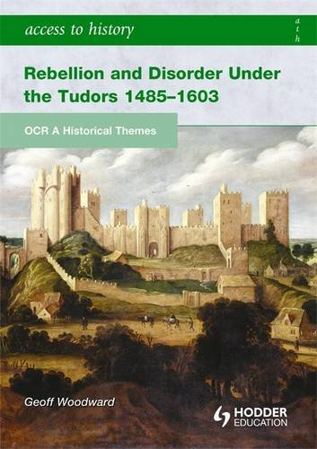 Rebellion and Disorder Under the Tudors (Access to History)