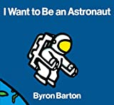 I Want to Be an Astronaut, Byron Barton, 0833580892