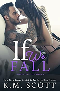 If We Fall (Corrupted Love Book 3) by [Scott, K.M.]