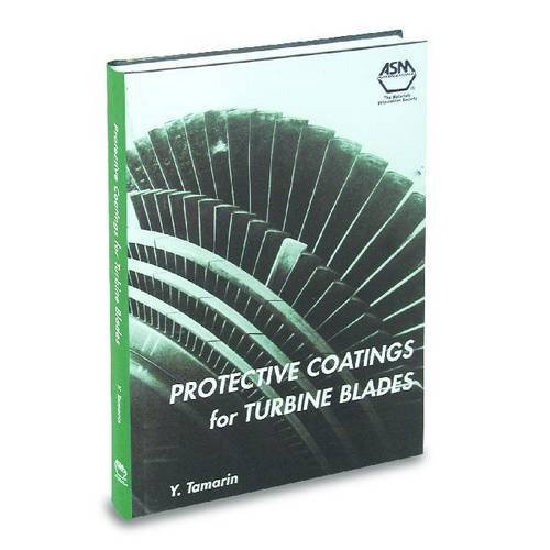 Protective Coatings for Turbine Blades by Y. Tamarin (Asm Blade)