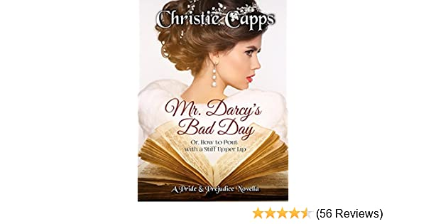 Mr darcys bad day a pride prejudice novella kindle edition by mr darcys bad day a pride prejudice novella kindle edition by christie capps literature fiction kindle ebooks amazon fandeluxe Choice Image