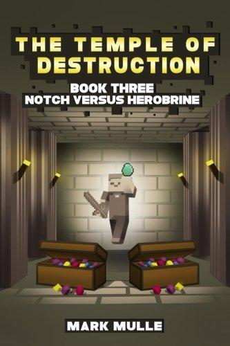 Read Online The Temple of Destruction: Book Three: Notch versus Herobrine (Volume 3) pdf