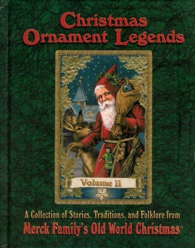 Christmas Ornament Legends Volume II: A Collection of Stories, Traditions, and Folklore from Merck Family's Old World Christmas ()