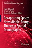 img - for Recapturing Space: New Middle-Range Theory in Spatial Demography (Spatial Demography Book Series) book / textbook / text book