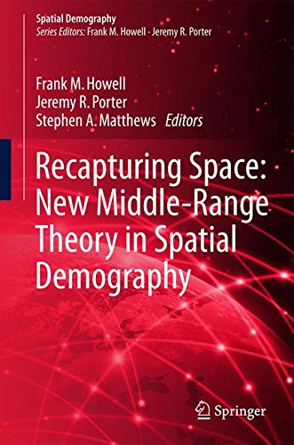 Recapturing Space: New Middle-Range Theory in Spatial Demography (Spatial Demography Book Series)