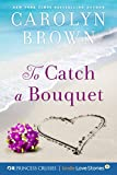 To Catch a Bouquet (Princess Cruises Presents: Kindle Love Stories) offers