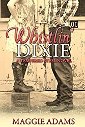 Whistlin' Dixie: A Tempered Steel Novel