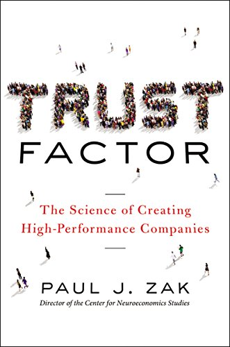 Trust Factor: The Science of Creating High-Performance Companies (Agency/Distributed) [Paul J. Zak] (Tapa Dura)