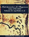 Matrimonios de Reynosa Años 1791-1912: Volume II: Apellidos L-Z