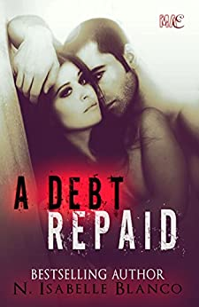 A Debt Repaid (Retaliations Book 1) by [Blanco, N. Isabelle]