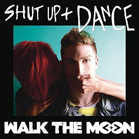 Shut Up And Dance von Walk The Moon
