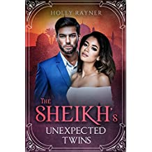 The Sheikh's Unexpected Twins - A Secret Baby Romance (You Can't Turn Down a Sheikh Book 2)