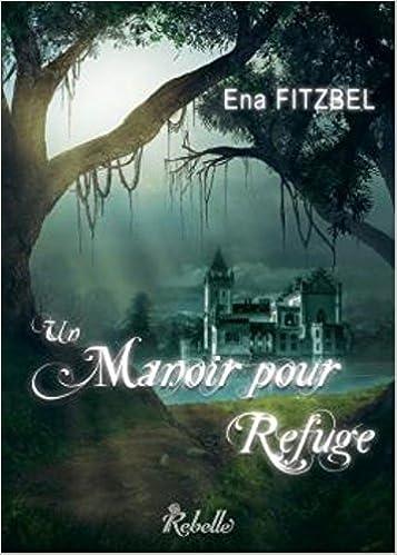 Un manoir pour refuge