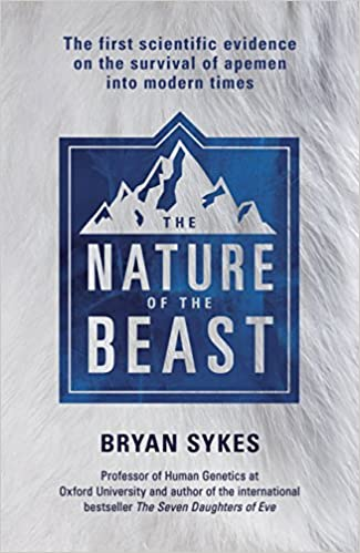 Read The Nature of the Beast: The first genetic evidence on the survival of apemen, yeti, bigfoot and other mysterious creatures into modern times PDF