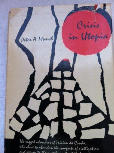 Crisis in utopia;: The ordeal of Tristan da Cunha