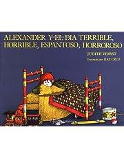 ALEXANDER Y EL DIA TERRIBLE,HORRIBLE,ESPANTOSO,HORROROSO.
