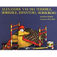 Alexander Y El Día Terrible, Horrible, Espantoso, Horroroso (Spanish Edition)