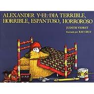 Alexander Y El Día Terrible, Horrible, Espantoso, Horroroso (Spanish Edition)