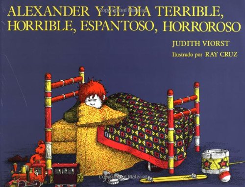 Alexander Y El Día Terrible, Horrible, Espantoso, Horroroso (Spanish Edition) (Alexander And The Horrible Very Bad Day)