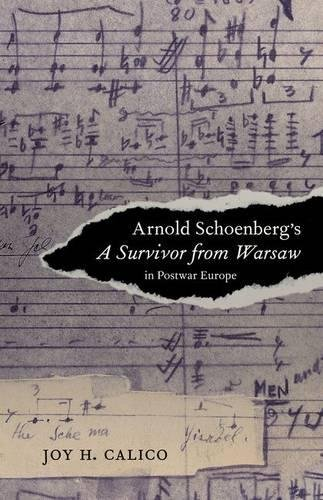 Arnold Schoenberg's A Survivor from Warsaw in Postwar Europe (California Studies in 20th-Century Music) by University of California Press