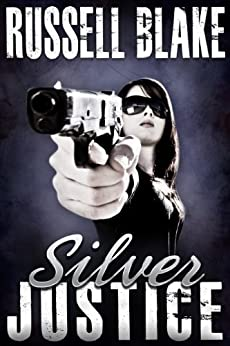 Silver Justice by [Blake, Russell]