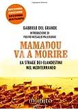 Mamadou va a morire. La strage dei clandestini nel Mediterraneo